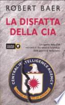 La disfatta della CIA