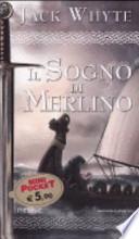 Il sogno di Merlino. Le cronache di Camelot. The Saxon Shore