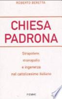 chiesa padrona. strapotere, monopolio, e ingerenza nel cattolicesimo italiano