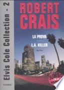 Elvis Cole collection: La prova-L. A. Killer