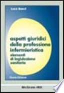 Aspetti giuridici della professione infermieristica. Elementi di legislazione sanitaria