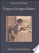RAGAZZO CHE LEGGEVA MAIGRET (IL)