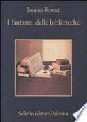 FANTASMI DELLE BIBLIOTECHE (I)