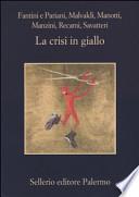 CRISI IN GIALLO (LA)