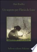 SEGRETO PER FLAVIA DE LUCE (UN)
