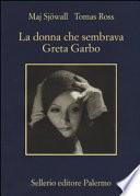 DONNA CHE SEMBRAVA GRETA GARBO (LA)