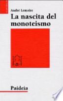 La Nascita Del Monoteismo
