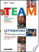 TEAM 2 ANTOLOGIA ITALIANA + TEAM dalle origini DALLE ORIGINI AL SETTECENTO