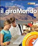 Il giramondo.1 Con atlante d'Europa e delle regioni d'Italia. Con espansione online. Per la Scuola media