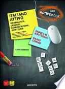 Italiano attivo. Grammatica, lessico, comunicazione, scrittura. Volume unico. Quaderno. Per le Scuole superiori