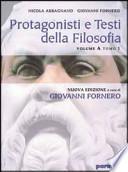Protagonisti e Testi della Filosofia Dall'Umanesimo al Razionalismo volum B tomo 1 e 2