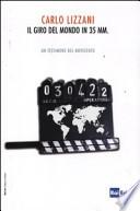Il Giro del Mondo in 35 mm - Un Testimone del Novecento