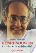Henri Nouwen. La vita è la spiritualità