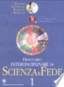 Dizionario interdisciplinare di scienza e fedeDizionario interdisciplinare di scienza e fede cultura scientifica, filosofia e teologiacultura scientifica, filosofia e teologia