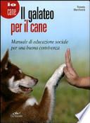 IL  GALATEO PER IL CANE - Manuale di educazione sociale per una buona convivenza
