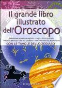 Il grande libro illustrato dell'oroscopo con le tavole dello zodiaco