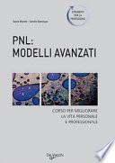 PNL: modelli avanzati. Corso per migliorare la vita personale e professionale.