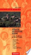 Abbazie Monasteri Eremi. Guida ai luoghi sacri che offrono ospitalità.