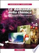 Le domande della chimica. Chimica generale. Con espansione online. Per le Scuole superiori. Con DVD-ROM