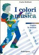 I colori della musica. Con 2 CD Audio. Per la Scuola media