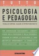 PSICOLOGIA E PEDAGODIA . TAVOLE DI SINTESI E QUADRI D'APPROFONDIMENTO