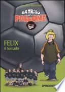 Felix il tornado