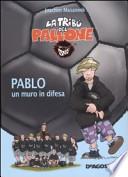 La tribù del pallone Pablo un muro in difesa