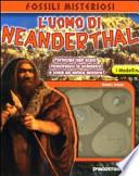 L'uomo di Neanderthal. Con gadget