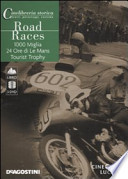 Road Races: 1000 Miglia-24 Ore di Le mans-Tourist Trophy.