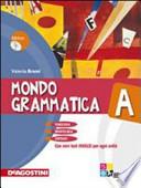 Mondo grammatica. Vol. A-B. Con CD-ROM. Con espansione online
