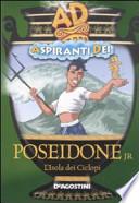 Poeseidone jr. L'isola dei ciclopi. Aspiranti dei