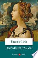 L'umanesimo italiano filosofia e vita civile nel Rinascimento