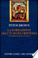La formazione dell'Europa cristiana. Universalismo e diversità