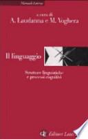 il LINGUAGGIO Strutture linguistiche e processi cognitivi