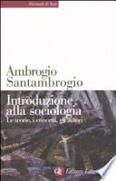 Introduzione alla sociologia. Le teorie, i concetti, gli autori