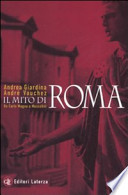 Il mito di Roma. Da Carlo Magno a Mussolini.