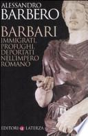 Barbari immigrati, profughi, deportati nell'impero romano
