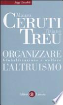 Organizzare l'altruismo globalizzazione e welfare