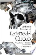 Le iene del Circeo vita , morte e miracoli di un uomo di Neandertal