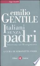 Italiani senza padri. Intervista sul Risorgimento a cura di Simonetta Fiori