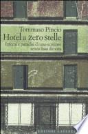 Hotel a zero stelle inferni e paradisi di uno scrittore senza fissa dimora