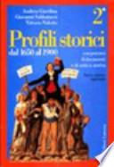 Profili storici con percorsi di documenti e di critica storica dal 1650 al 1900 - SOLO VOLUME 2