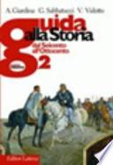 Guida alla Storia 2 dal Seicento all'Ottocento