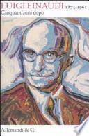 Luigi Einaudi, 1874-1961 cinquant'anni dopo