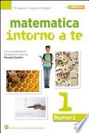 MATEMATICA INTORNO A TE 1 NUMERI E FIGURE. Con quaderno operativo. Con espansione online. Per la Scuola media: 1