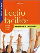 Lectio facilior grammatica essenziale. Vol. 1. Lingua lessico civiltà