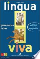 Lingua viva. Grammatica Latina - Lezioni 1. Con espansione online. Per i Licei e gli Ist. Magistrali