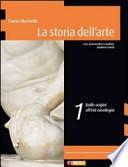 La storia dell'arte.Con espansione online. Vol. 1: Dalle origini all'arte carolingia.