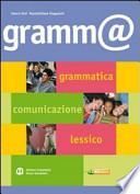 Gramm@. Grammatica, comunicazione, lessico