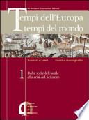 Tempi dell'Europa tempi del mondo. Ediz. verde. Per le Scuole superiori